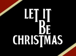 Let it Be Christmas Tickets Available